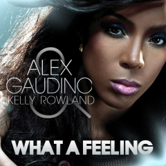 Alex-Gaudino-Ft_-Kelly-Rowland-What-A-Feeling.jpg